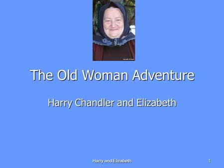 Harry and Elizabeth 1 The Old Woman Adventure Harry Chandler and Elizabeth.