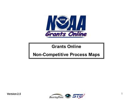 Version 2.5 1 Grants Online Non-Competitive Process Maps.