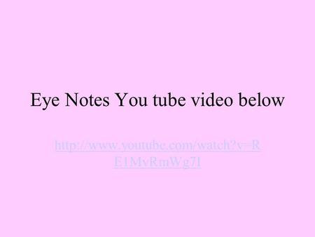 Eye Notes You tube video below  E1MvRmWg7I.