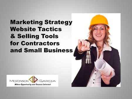 Marketing Strategy Website Tactics & Selling Tools for Contractors and Small Business.