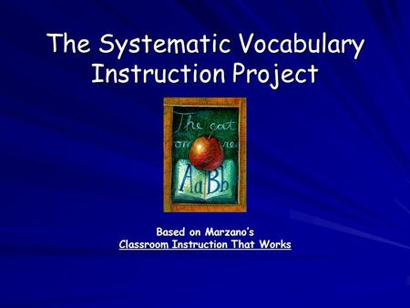 The Systematic Vocabulary Instruction Project Based on Marzano's Classroom Instruction That Works.