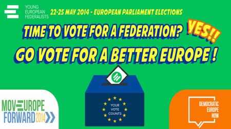 Let's go vote for a better Europe! From 16th to 21 st of May let's make our voice heard! The European Parliamentary election will be in few days: It is.