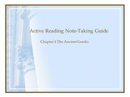 Active Reading Note-Taking Guide Chapter 4 The Ancient Greeks.