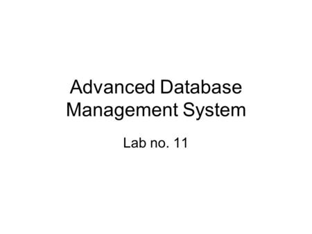 Advanced Database Management System Lab no. 11. SQL Commands (for MySQL) –Update –Replace –Delete.