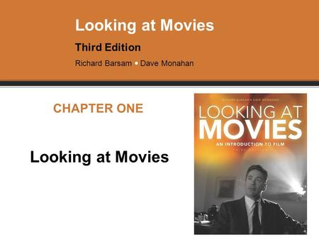 CHAPTER ONE Looking at Movies.