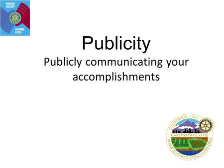 Publicity Publicly communicating your accomplishments.