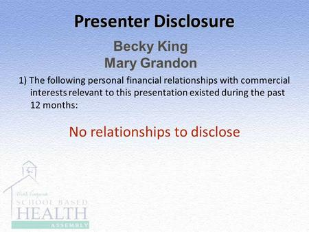 Presenter Disclosure 1) The following personal financial relationships with commercial interests relevant to this presentation existed during the past.