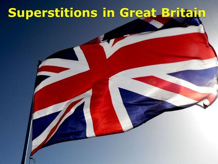 Superstitions in Great Britain