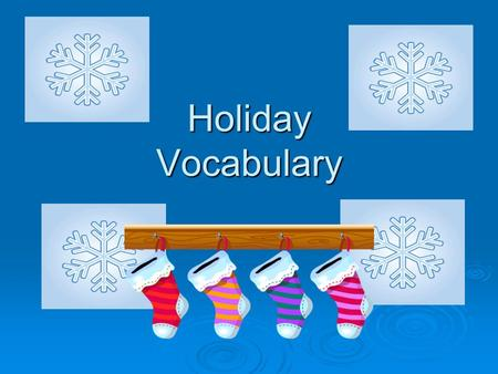 Holiday Vocabulary.
