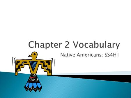 Native Americans: SS4H1.  movement from one region to another.