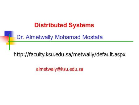 Distributed Systems Dr. Almetwally Mohamad Mostafa
