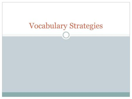 Vocabulary Strategies. Apply any and all of the following strategies to assist with your acquisition of any vocabulary word. Utilize my dictionaries and.