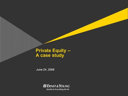 Private Equity – A case study June 24, 2008. Private Equity – A case studyPage 2 Contents ► Typical investment / operating structure ► Outline of the.