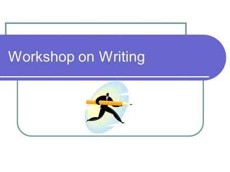 Workshop on <strong>Writing</strong>. Reference Materials When the <strong>Writing</strong> Workshop isn't Working, by. Mark Overmeyer.