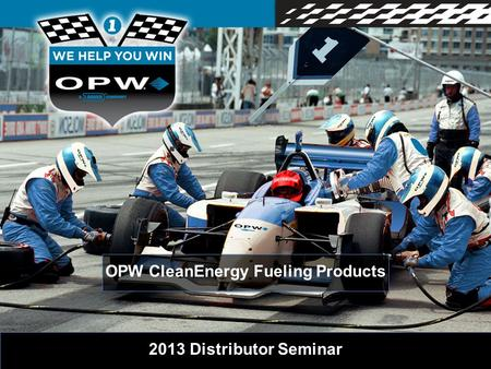 OPW CleanEnergy Fueling Products 2013 Distributor Seminar.