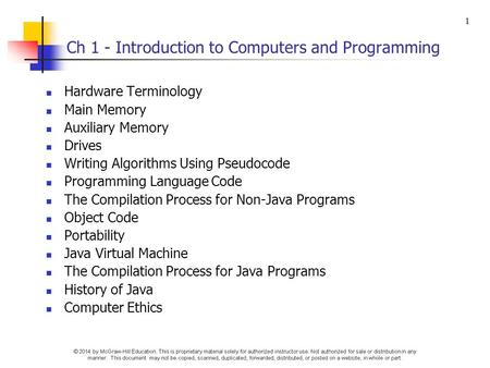 Ch 1 - Introduction to Computers and <strong>Programming</strong> Hardware Terminology Main Memory Auxiliary Memory Drives Writing Algorithms Using Pseudocode <strong>Programming</strong>.
