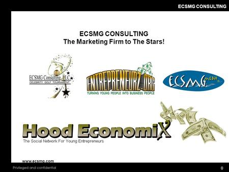 ECSMG CONSULTING 0 The Marketing Firm to The Stars! www.ecsmg.com.