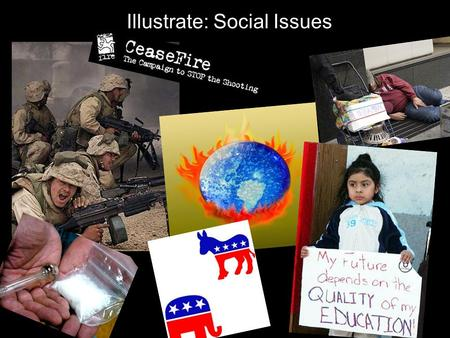 "Illustrate: Social Issues. What are ""Social Issues""? Wikipedia Definitions: Matters that can be explained only by factors outside an individual's control."