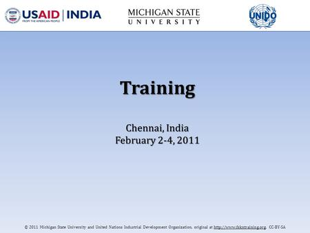 © 2011 Michigan State University and United Nations Industrial Development Organization, original at  CC-BY-SA Training Chennai,