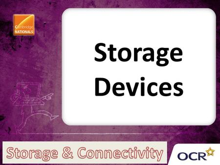 Storage Devices. Internal / External Hard Drive Also known as hard disks Internal drive stores the operating system software, application software and.