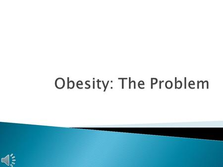  Obesity ◦ An excess proportion of total body fat ◦ One is considered obese when his weight is over 20% of the normal body weight  Body Mass Index.