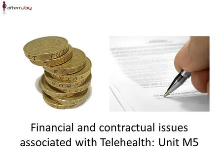 Financial and contractual issues associated with Telehealth: Unit M5.