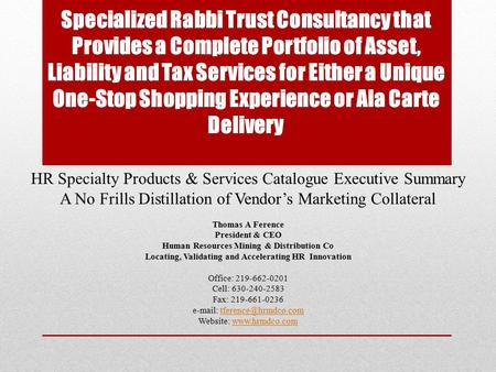Specialized Rabbi Trust Consultancy that Provides a Complete Portfolio of Asset, Liability and Tax Services for Either a Unique One-Stop Shopping Experience.