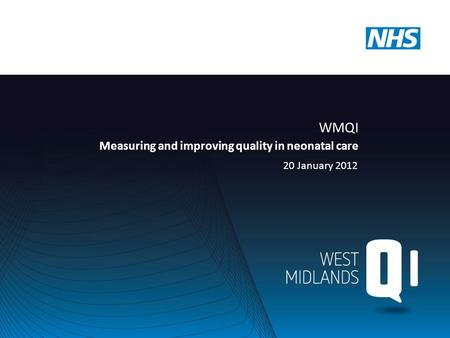 20 January 2012 WMQI Measuring and improving quality in neonatal care.