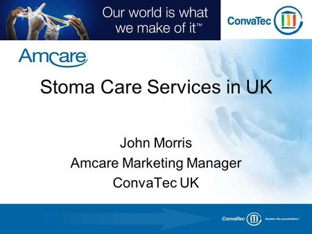 Stoma Care Services in UK John Morris Amcare Marketing Manager ConvaTec UK.