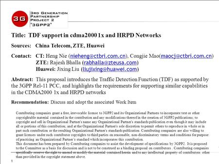 1 Title: TDF support in cdma2000 1x and HRPD Networks Sources: China Telecom, ZTE, Huawei Contact: CT: Heng Nie ( ), Congjie Mao(