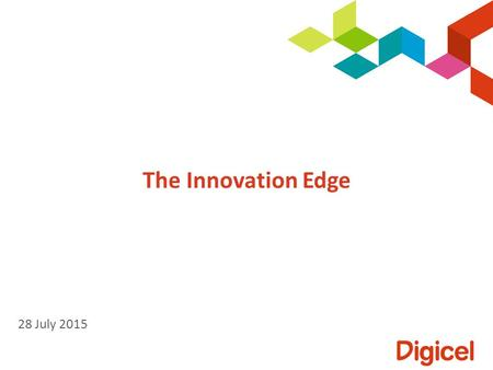 The Innovation Edge 28 July 2015.  The totally new  Existing ideas used in a new way  Combining existing ideas in novel ways  Innovation through excellence.