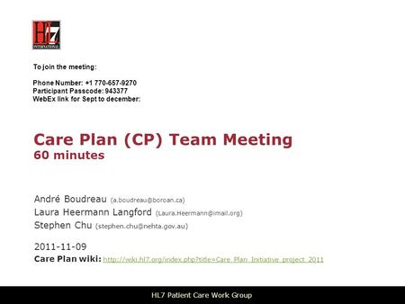 Care Plan (CP) Team Meeting 60 minutes André Boudreau Laura Heermann Langford Stephen Chu
