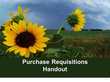 1 Purchase Requisitions Handout. Purchase Requisitions The SMART system is designed to work somewhat like building blocks. A strong foundation has to.