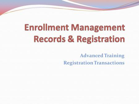 Advanced Training Registration Transactions. Topics 1. Registration Deadlines 2. Registration Basics 3. Registration Cards: Yellow, Pink, Green, Blue,