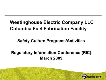 1 Westinghouse Electric Company LLC Columbia Fuel Fabrication Facility Safety Culture Programs/Activities Regulatory Information Conference (RIC) March.