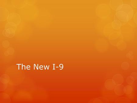 The New I-9. What's New  The form layout (1-page to 2-pages).  Improvement in form instructions.  New data fields.  New form is effective now – start.