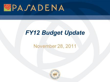 November 28, 2011 FY12 Budget Update. GF 5-year Plan Update Initiated in FY09 to address structural deficit Planned use of $25 million of unallocated.