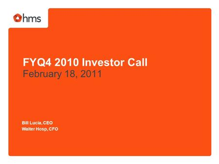 FYQ4 2010 Investor Call February 18, 2011 Bill Lucia, CEO Walter Hosp, CFO.
