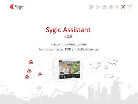Sygic Assistant v 2.0 map and content updater for not connected PND and InDash devices.