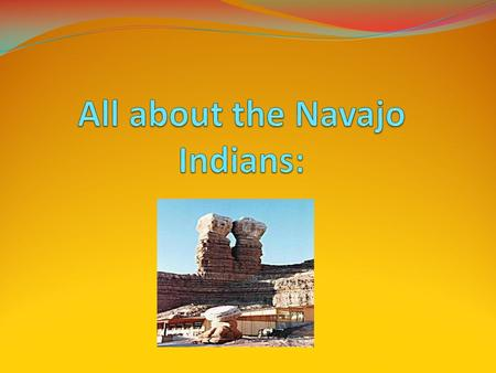 "Who were the Navajo? The word Navajo comes from the Indians, meaning ""farmlands or planted fields"" The Navajo lived in Arizona, New Mexico, Utah and Colorado."