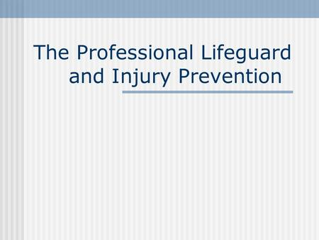 The Professional Lifeguard and Injury Prevention.