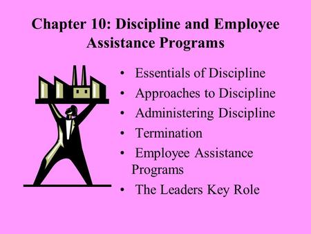 Chapter 10: Discipline and Employee Assistance Programs