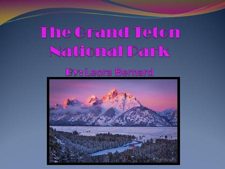 Establishing The Grand Teton National park In 1929 and in1950 the Grand Teton, which by the way was named by French trappers, became Grand Teton National.