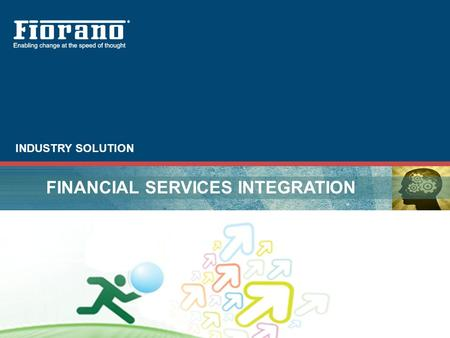 FINANCIAL SERVICES INTEGRATION INDUSTRY SOLUTION.