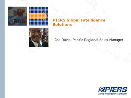 PIERS Global Intelligence Solutions Joe Davis, Pacific Regional Sales Manager.