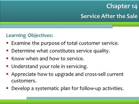 Chapter 14 Service After the Sale Learning Objectives: