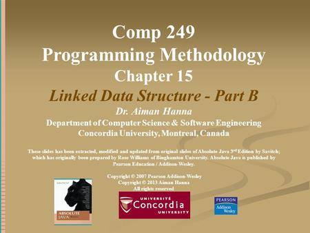 Comp 249 Programming Methodology Chapter 15 Linked Data Structure - Part B Dr. Aiman Hanna Department of Computer Science & Software Engineering Concordia.
