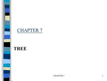 CHAPTER 71 TREE. Binary Tree A binary tree T is a finite set of one or more nodes such that: (a) T is empty or (b) There is a specially designated node.