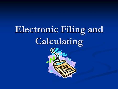Electronic Filing and Calculating. Task 14: Invoices.