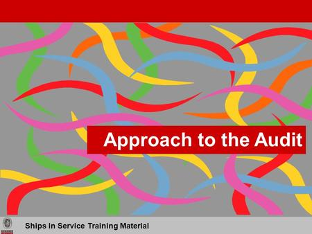 1111 Ships in Service Training Material Approach to the Audit.
